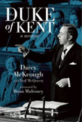 Darcy McKeough's autobiography The Duke of Kent: Darcy McKeough's Autobiography